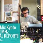 コミュニティFM放送局 FM87.0MHz Radio Mix Kyoto出演レポート!
